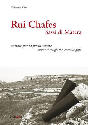Rui Chafes: Sassi Di Matera: Enter Through the Narrow Gate (Paperback)