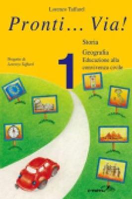 Pronti...Via! Primary School: Pronti...Via! Storia, Geografia. Ed. Civica Vol. 1 (Paperback)