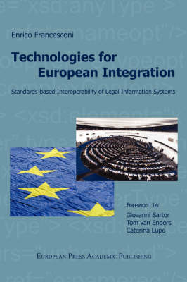 Technologies for European Integration. Standards-based Interoperability of Legal Information Systems. (Paperback)