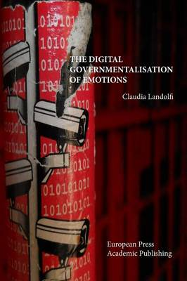 The Digital Governmentalisation of Emotions (Paperback)