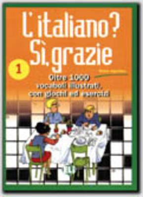 L'Italiano? SI, Grazie: Book 1: Book 1 (Paperback)
