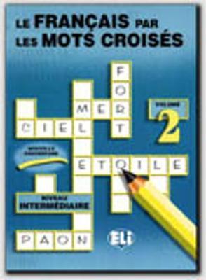 Le Francais Par Les Mots Croises: Book 2 (Paperback)