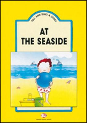 Tell and Sing a Story: At the Seaside - Teacher's Set