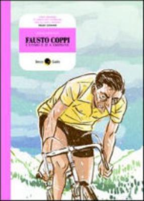 Graphic Novel Becco Giallo: Fausto Coppi. L'Uomo E Il Campione (Paperback)
