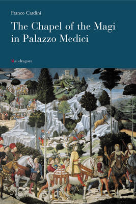 The Chapel of the Magi in Palazzo Medici (Paperback)
