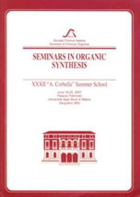 "Seminars in Organic Synthesis: XXXVII ""A. Corbella"" Summer School (Paperback)"