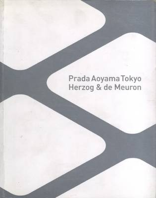 Herzog & De Meuron - Prada Aoyama Tokyo (Paperback)