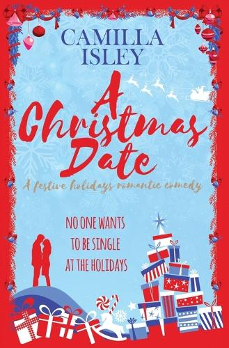 A Christmas Date: A Festive Holidays Romantic Comedy - First Comes Love 3 (Paperback)