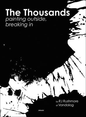 The Thousands: Painting Outside, Breaking In (Hardback)