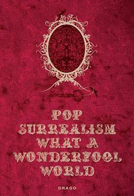 Pop Surrealism: What a Wonderfool World (Hardback)