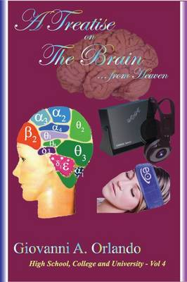A Treatise on the Brain - High School, Colleges and Universities 1 (Paperback)
