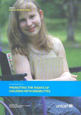 Promoting the Rights of Children with Disabilities - Innocenti Digest No. 13 (Paperback)