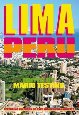 Lima Peru: Featuring the work of over 100 Peruvian Artists (Hardback)