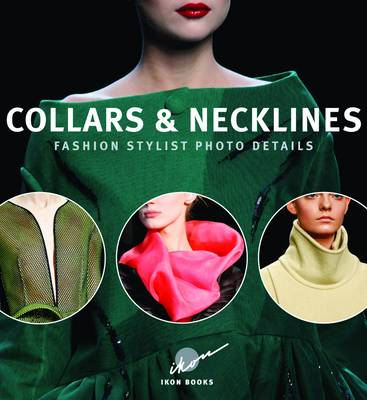 Collars & Necklines: Fashion Stylist Photo Details (Paperback)