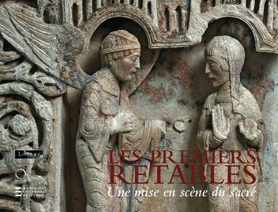 Les Premiers Retables (Early Altarpieces): XII Debut Du XV Siecles (Hardback)