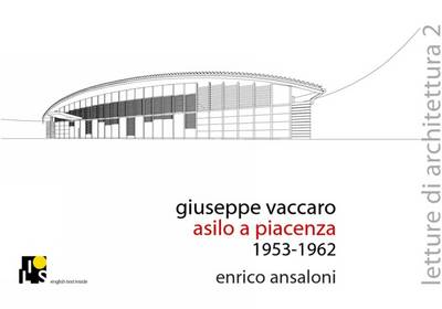 Giuseppe Vaccaro. Childschool in Piacenza 1953-1962 - Lectures of Architecture No. 2 (Paperback)