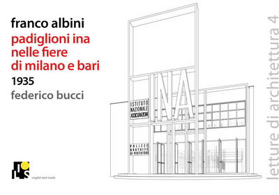 Franco Albini. Ina's Pavilions in the Milan and Bari Fairs 1935 - Lectures of Architecture No. 4 (Paperback)
