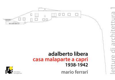 Adalberto Libera. Malaparte's Villa in Capri 1938-1942 - Lectures of Architecture No. 1 (Paperback)
