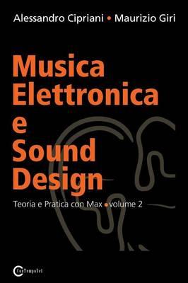 Musica Elettronica E Sound Design - Teoria E Pratica Con Max E Msp - Volume 2 (Paperback)