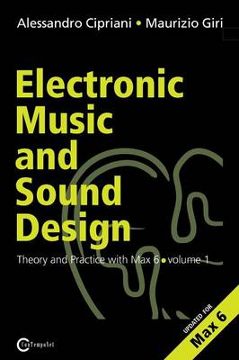 Electronic Music and Sound Design - Theory and Practice with Max and Msp - Volume 1 (Second Edition) (Paperback)