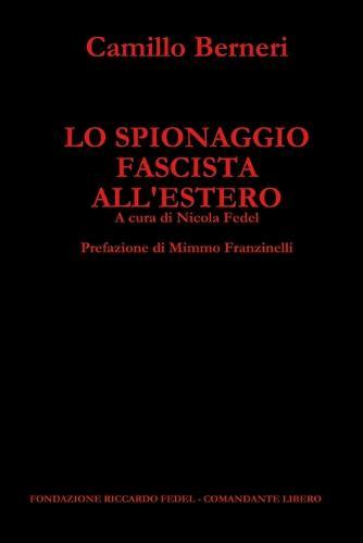Lo Spionaggio Fascista All'estero (Paperback)