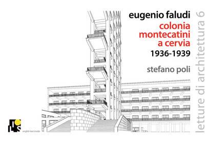 Eugenio Faludi's Montecatini Summer Village in Cervia 1936-1938 - Lectures of Architecture No. 6 (Paperback)