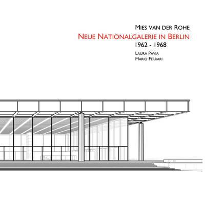 Mies Van Der Rohe's Neue Nationalgalerie in Berlin 1964-1965 - International Buildings No. 1 (Hardback)
