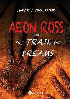 Aeon Ross and the Trail of Dream (Paperback)