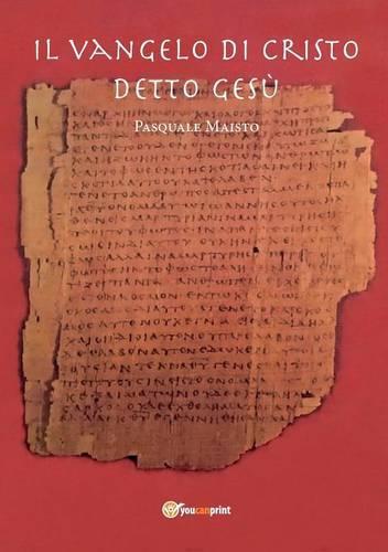 Il Vangelo di Cristo detto Gesu (Paperback)