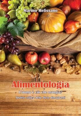 Alimentologia - L'Uomo E CIO Che Mangia? (Paperback)