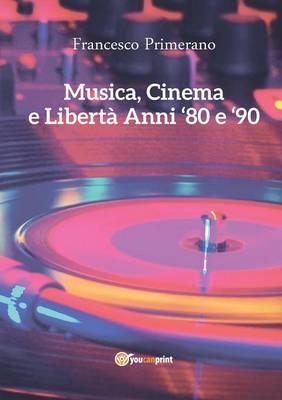 Musica, Cinema E Liberta - Anni 80 E 90 (Paperback)