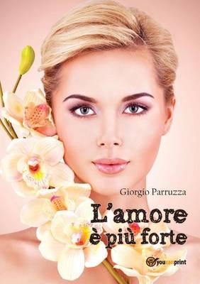 L'Amore E Piu Forte (Paperback)