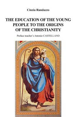 The Education of Young People to the Origins of the Christianity (Paperback)