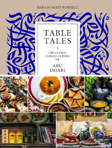 Table Tales: Exploring Culinary Diversity in Abu Dhabi (Hardback)