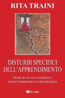 Disturbi Specifici Dell'apprendimento - Studio Di Un Caso Complesso (Paperback)