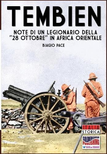 Tembien: Note di un legionario della 28 ottobre in Africa Orientale - Italia Storica 7 (Paperback)