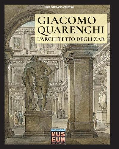 Giacomo Quarenghi - L'architetto degli zar - Museum 7 (Paperback)