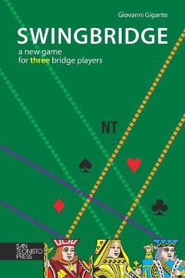 Swingbridge: A New Game for Three Bridge Players (Paperback)