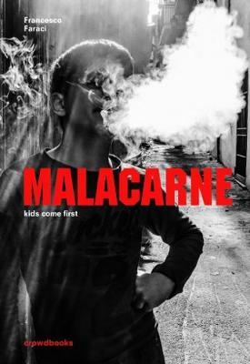 Malacarne: Kids Come First (Hardback)