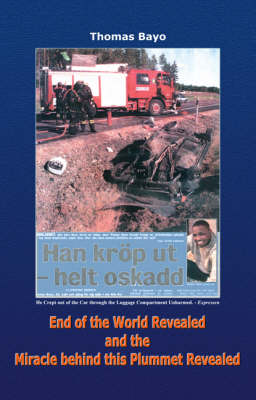 End of the World Revealed and the Miracle Behind This Plummet Revealed (Hardback)