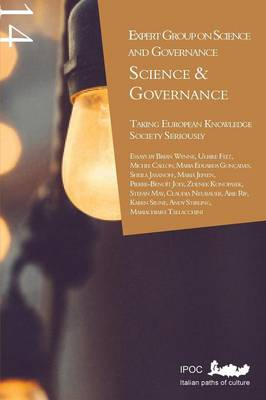 Science & Governance: Taking European Knowledge Society Seriously: Report of the Expert Group on Science and Governance to the Science, Economy and Society Directorate, Directorate-general for Research, European Commission (Paperback)