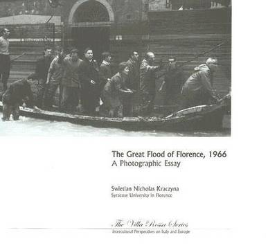 The Great Flood of Florence: A Photographic Essay (Paperback)