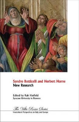 Sandro Botticelli and Herbert Horne: New Research (Paperback)