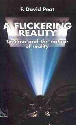 Flickering Reality: Cinema & the Nature of Reality (Paperback)