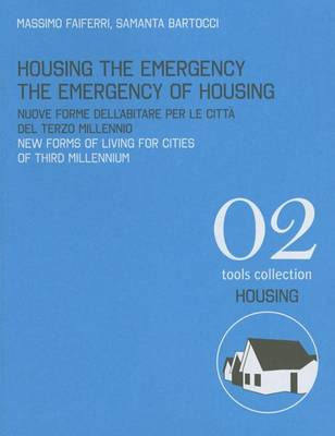 Housing the Emergency the Emergency of Housing (Paperback)