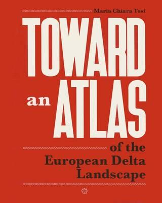 Toward an Atlas of the European Delta Landscape (Paperback)