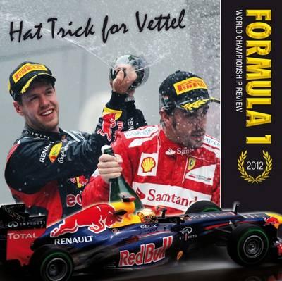 Formula 1 2012: World Championship Photographic Review (Hardback)