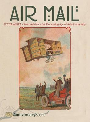 Air Mail: Postcards from the Pioneering Age of Aviation in Italy (Hardback)