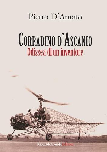 Corradino D'Ascanio: Odissea Di Un Inventore (Paperback)