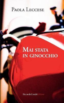 Mai Stata in Ginocchio (Paperback)
